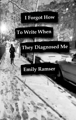 Cover of Ramser's latest book, I Forgot How To Write When They Diagnosed Me.